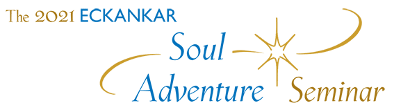 The 2021 ECKANKAR Soul Adventure Seminar